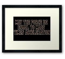 May The Force Be Framed Print