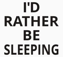 I'd Rather Be Sleeping Baby Tee