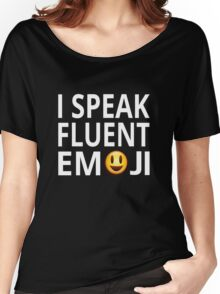 I Speak Fluent Emoji Women's Relaxed Fit T-Shirt