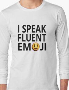 I Speak Fluent Emoji Long Sleeve T-Shirt