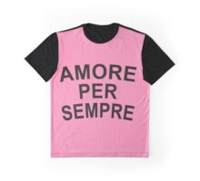 Amore Per Sempre Love Forever in Italian Graphic T-Shirt