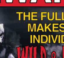BEWARE!: The Full Moon Makes This Individual WILD & HAIRY! Sticker