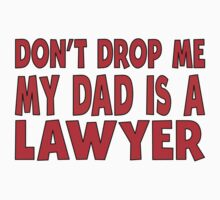 My Dad Is A Lawyer Kids Tee