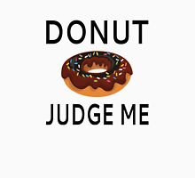 Donut Judge Me Unisex T-Shirt