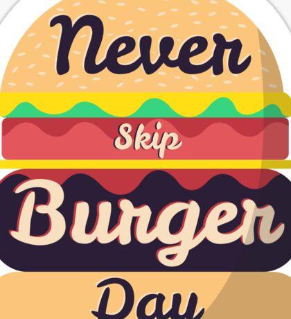 Never Skip Burger Day Sticker