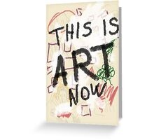 This is ART! Greeting Card