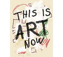 This is ART! Photographic Print