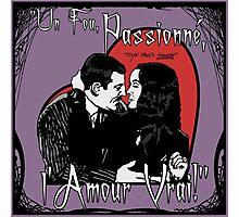 """""""Un Fou, Passionné, l'Amour Vrai!""""- One Crazy, Passionate, True Love! (purple) Photographic Print"""