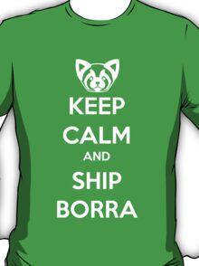 Keep Calm and Ship Borra! T-Shirt