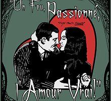 """Un Fou, Passionné, l'Amour Vrai!""- One Crazy, Passionate, True Love! (green) by torg"