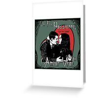 """Un Fou, Passionné, l'Amour Vrai!""- One Crazy, Passionate, True Love! (green) Greeting Card"