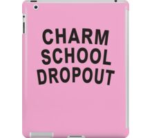 Charm School Dropout iPad Case/Skin