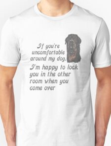 If You Are Uncomfortable Around My Dog T-Shirt