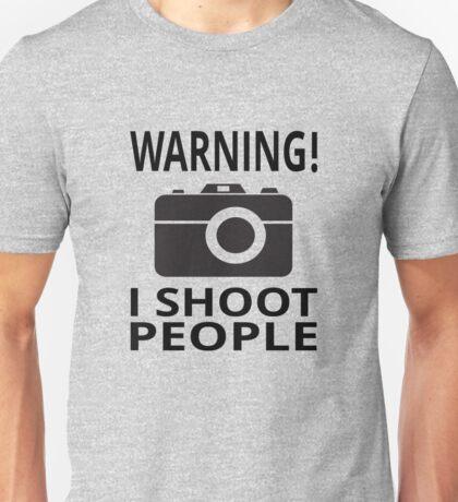 Warning! I Shoot People Unisex T-Shirt