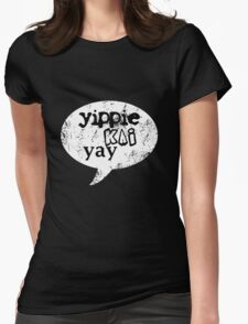 Yippie Kai Yay | Black Tee Womens Fitted T-Shirt