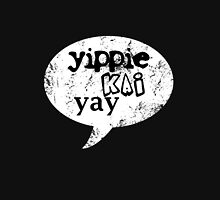 Yippie Kai Yay | Black Tee Unisex T-Shirt