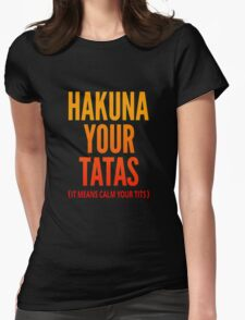Hakuna Your Tatas Womens Fitted T-Shirt