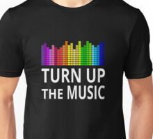 Turn Up The Music Unisex T-Shirt