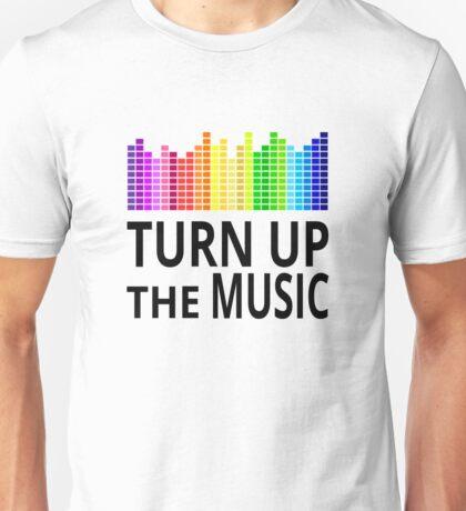 Turn Up The Music Unisex T-Shirt