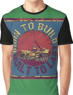 Born to Build  Graphic T-Shirt