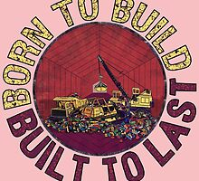 Born to Build (pink) by torg