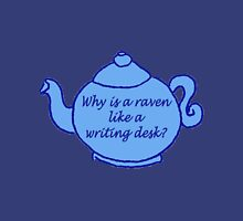 why is a raven like a writing desk? the teapot Unisex T-Shirt