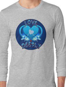 Love Deeply  Long Sleeve T-Shirt