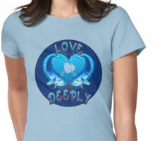 Love Deeply  Womens Fitted T-Shirt