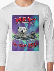 """Waving Polar Bear: """"Hey! Ya Got ICE?"""" Long Sleeve T-Shirt"""