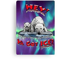 "Mother & Cub Polar Bears: ""Hey! Ya Got ICE?"" Canvas Print"