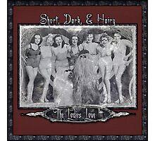 Short, Dark, & Hairy, The Ladies Love Itt! (1) Photographic Print