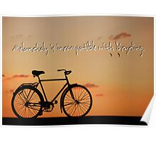 Melancholy is incompatible with bicycling.  Poster