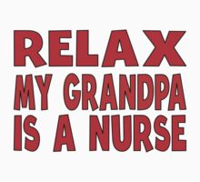 Relax My Grandpa Is A Nurse Kids Tee