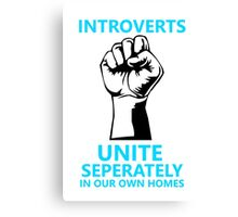 Introverts (Unite!) Canvas Print