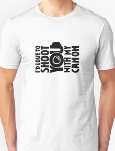 Love To Shoot You T-Shirt