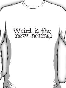Weird is the new normal T-Shirt