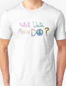 What would Misha do? Unisex T-Shirt