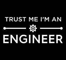 Trust Me I'm An Engineer by Fardan Munshi