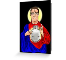 The Propane Savior  Greeting Card