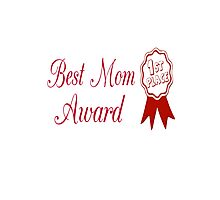 Best Mom Award (1st Place) Photographic Print