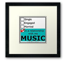 In A Relationship With My Music Framed Print