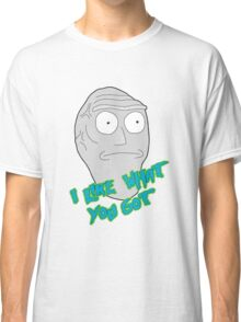 I like what you got - Cromulon - Rick and Morty Classic T-Shirt
