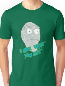 I like what you got - Cromulon - Rick and Morty Unisex T-Shirt