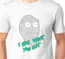 I like what you got - Cromulon - Rick and Morty Unisex T-Shirt