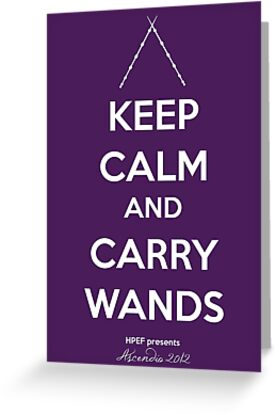 Keep Calm and Carry Wands by ascendio2012