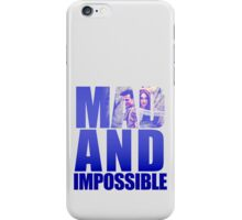 Mad and Impossible iPhone Case/Skin