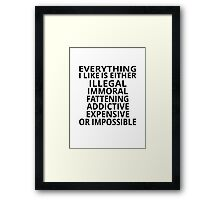 Everything I Like Framed Print