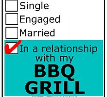 In A Relationship With My BBQ Grill by cmmei