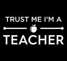 Trust Me I'm A Teacher by Fardan Munshi