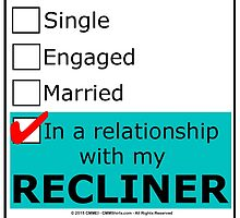 In A Relationship With My Recliner by cmmei